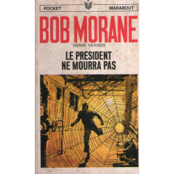 Marabout pocket (1004) - Le Président ne mourra pas - Bob Morane (73)