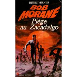Marabout pocket (111) - Piège au Zacadalgo - Bob Morane (114)