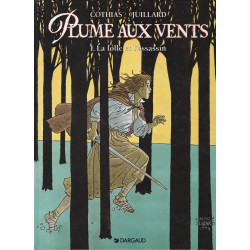 Plume aux vents (1) - la folle et l'assassin