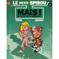 Le petit Spirou (3) - Mais qu'est-ce que tu fabriques