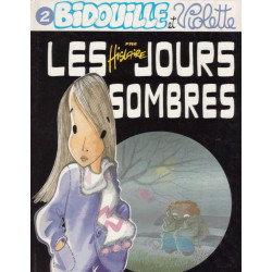 Bidouille et Violette (2) - Les jours sombres