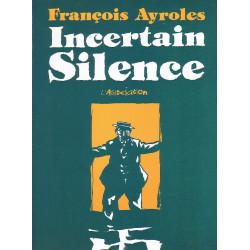François Ayroles - Incertain silence