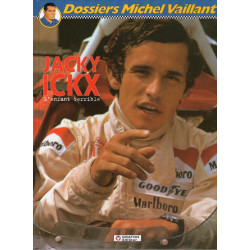 Dossiers Michel Vaillant (2) - Jacky Ickx, l'enfant terrible