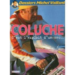 Dossiers Michel Vaillant (5) - Coluche c'est l'exploit d'un mec