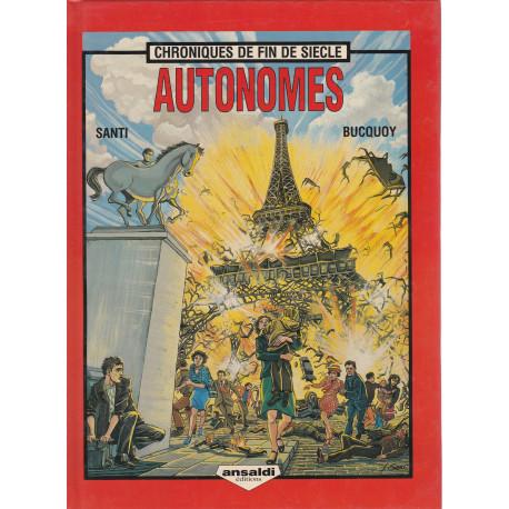 Chroniques de fin de siècle (1) - Autonomes