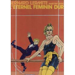 Bernard Lermite (4) - L'éternel féminin dure