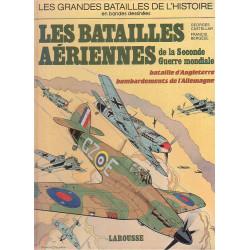 Les grandes batailles de l'histoire (5) - Les batailles aériennes de la seconde guerre mondiale