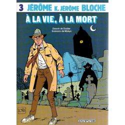 Jérôme K Jérôme Bloche (3) - A la vie, à la mort