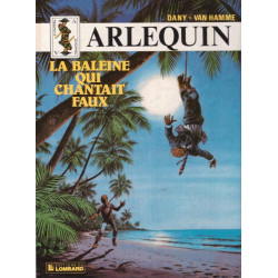 Arlequin (3) - La baleine qui chantait faux