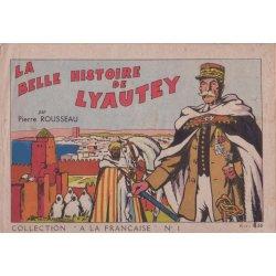 """Collection """"A la Française"""" (1) - La belle histoire de Lyautey"""