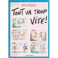 Wolinski - Tout va trop vite