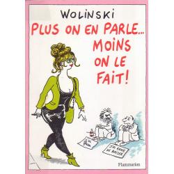 Wolinski - Plus on en parle moins on le fait
