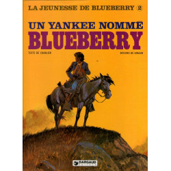 Blueberry (19) - La jeunesse de Blueberry (2) - Un yankee nommé Blueberry