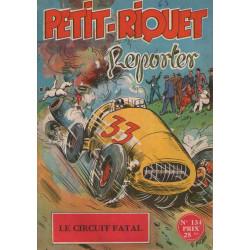 Petit Riquet reporter (134) - Le circuit fatal