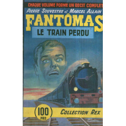Collection Rex (41) - Fantômas - le train perdu